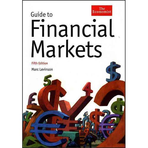 Guide to Financial Markets by Marc Levinson