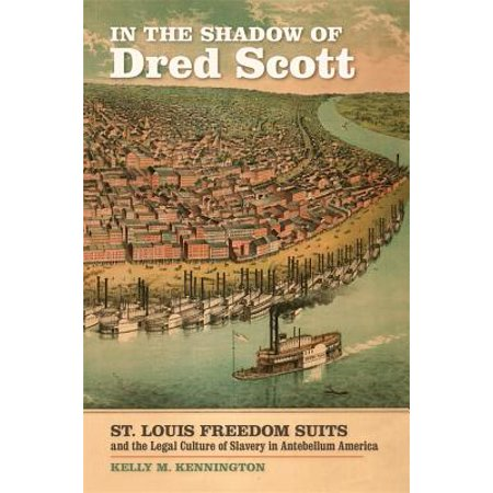 Airblaster Freedom Suit (In the Shadow of Dred Scott : St. Louis Freedom Suits and the Legal Culture of Slavery in Antebellum)