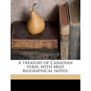 A Treasury of Canadian Verse, with Brief Biographical Notes;