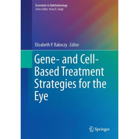 Gene  And Cell Based Treatment Strategies For The Eye