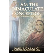 I Am the Immaculate Conception: The Story of Bernadette of Lourdes (Paperback)
