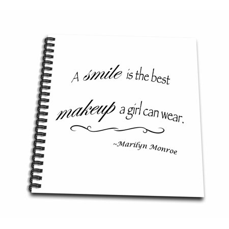 3dRose A smile is the best makeup a girl can wear, Marilyn Monroe quote - Drawing Book, 8 by