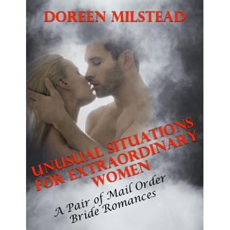 Mail Order Bride Costume (Unusual Situations for Extraordinary Women – a Pair of Mail Order Bride Romances -)
