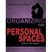 Organizing Your Personal Spaces (Bedroom, Closet, Bathroom, Communication with Partner) - eBook
