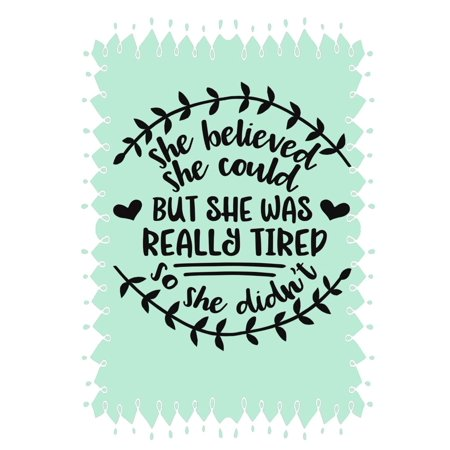 She Believed She Could But She Was Really Tired So She Didn't : Inspirational Notebook Funny Notebook Lined Notebook Gifts for Women Gifts for