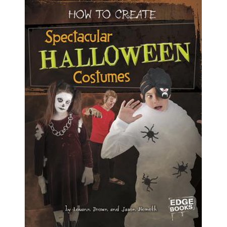 How to Create Spectacular Halloween - Extreme Costumes