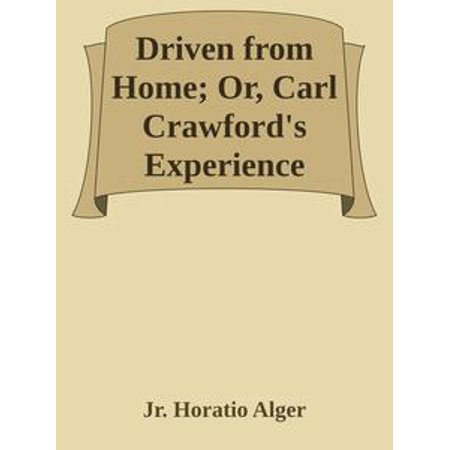 Driven from Home; Or, Carl Crawford's Experience - - Carl Crawford Bat