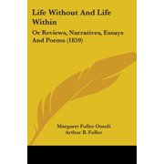 Life Without and Life Within : Or Reviews, Narratives, Essays and Poems (1859)