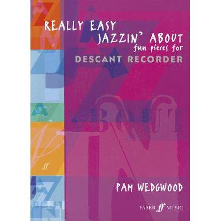 Descant Recorder Pieces (Really Easy Jazzin' about Fun Pieces for Descant Recorder)