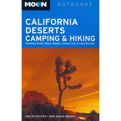 Moon Outdoors California Deserts Camping & Hiking: Including Death Valley, Mojave, Joshua Tree & Anza-Borrego