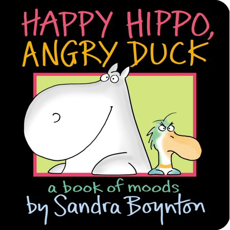 Happy Hippo Angry Duck A Book of Moods (Board Book) (Duck Species)