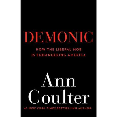 Demonic  How The Liberal Mob Is Endangering America