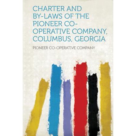 Charter and By-Laws of the Pioneer Co-Operative Company, Columbus, Georgia