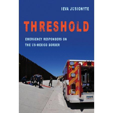 Threshold : Emergency Responders on the US-Mexico (American Red Cross Emergency Medical Responder Certificate)