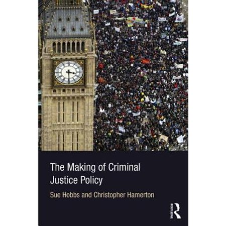 The Making of Criminal Justice Policy (Paperback)