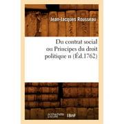 Du Contrat Social Ou Principes Du Droit Politique N (d.1762)