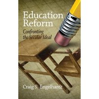 Education Reform : Confronting the Secular Ideal (Hc)