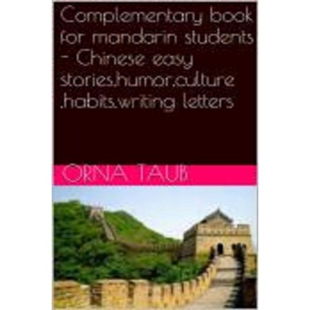 Complementary Book for Mandarin Students - Chinese Easy Stories,Humor,Culture ,Habits,Writing Letters - eBook](Chinese Letters Az)