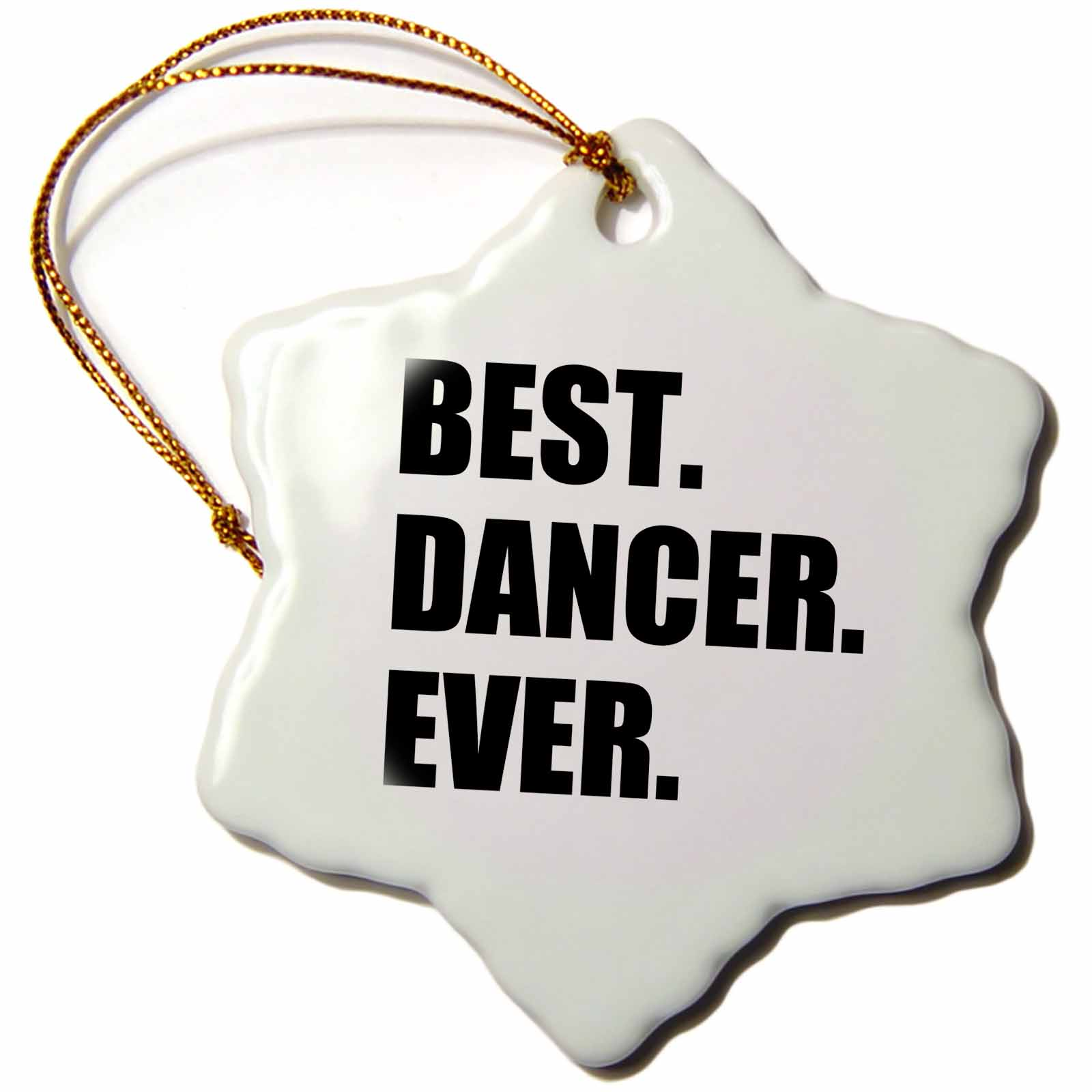 3dRose Best Dancer Ever - fun text gifts for fans of dance - dancing teachers, Snowflake Ornament, Porcelain, 3-inch
