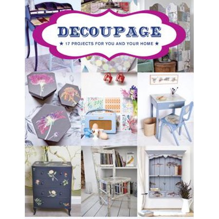 Decoupage : 17 Projects for You and Your Home
