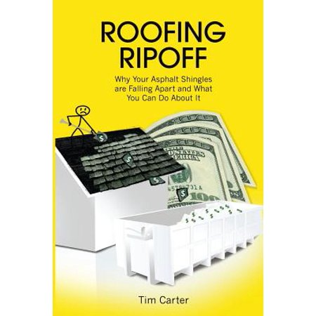 Roofing Ripoff : Why Your Asphalt Shingles Are Falling Apart and What You Can Do about