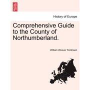 Comprehensive Guide to the County of Northumberland.