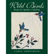 Wild Birds: Designs for Applique & Quilting (Other)