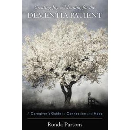 Creating Joy and Meaning for the Dementia Patient - eBook