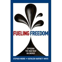 Fueling Freedom : Exposing the Mad War on Energy
