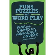 Puns, Puzzles, and Wordplay : Fun and Games for Language Lovers (Paperback)
