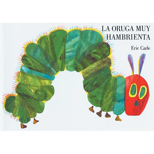 LA Oruga Muy Hambrienta / The Very Hungry Caterpillar