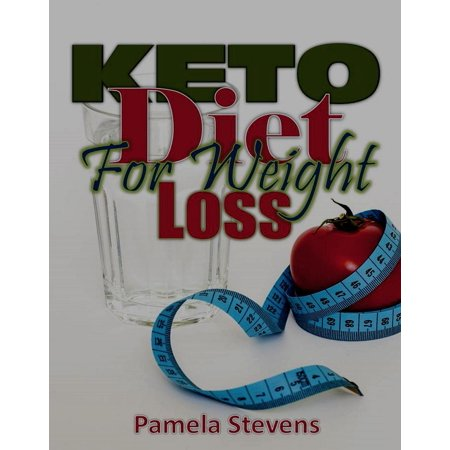 Keto Diet for Weight Loss: With the Best Keto Diet for Beginners on Keto Diet Plan! -