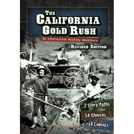 The California Gold Rush: An Interactive History Adventure (Paperback) (California Gold Rush Books)