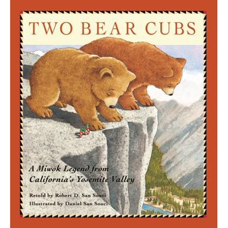 Two Bear Cubs : A Miwok Legend from California's Yosemite (Best Way To Visit Yosemite From San Francisco)