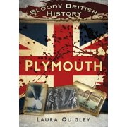 Bloody British History: Plymouth - eBook