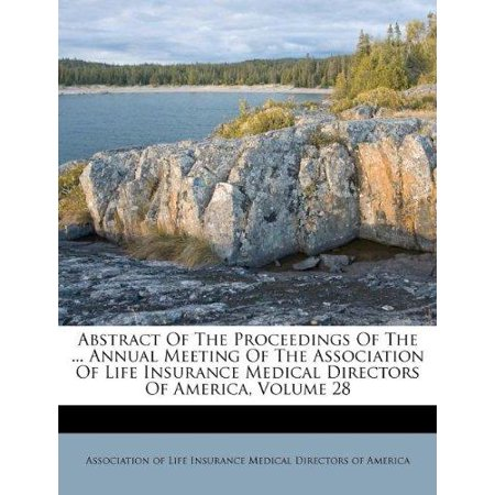 Abstract Of The Proceedings Of The     Annual Meeting Of The Association Of Life Insurance Medical Directors Of America  Volume 28