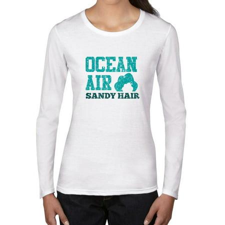 Ocean Air Sandy Hair Beach Themed Graphic Women S Long Sleeve T Shirt