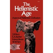 The Hellenistic Age : Aspects of Hellenistic Civilization
