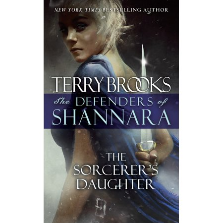 The Sorcerer's Daughter : The Defenders of (The Defenders Of Shannara The Sorcerers Daughter)