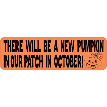 10in x 3in New Pumpkin Our Patch Baby Bumper Sticker Vinyl Stickers - Baby In Pumpkin