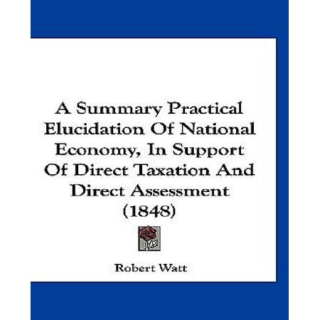 A Summary Practical Elucidation of National Economy, in Support of Direct Taxation and Direct Assessment (1848) - image 1 of 1
