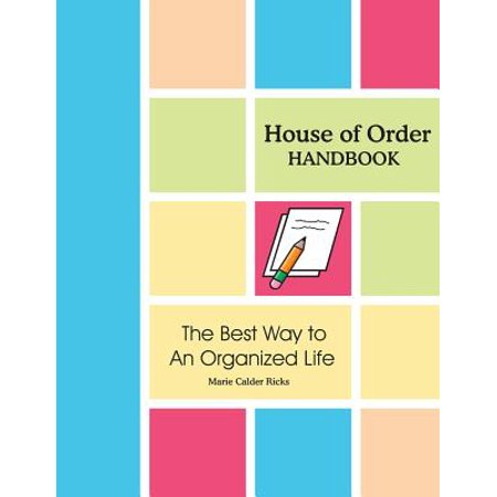 House of Order Handbook : The Best Way to an Organized