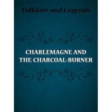 Charlemagne And The Charcoal-Burner - eBook - Walmart.com