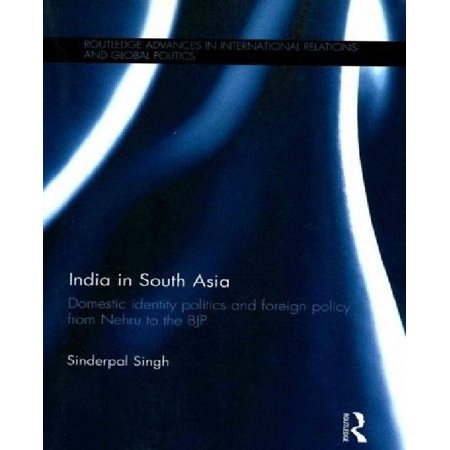 India in South Asia: Domestic Identity Politics and Foreign Policy from Nehru to the Bjp - image 1 of 1