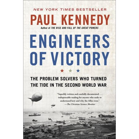 Engineers of Victory : The Problem Solvers Who Turned The Tide in the Second World (Best Jobs For Creative Problem Solvers)