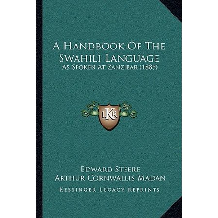 A Handbook of the Swahili Language : As Spoken at Zanzibar (1885)