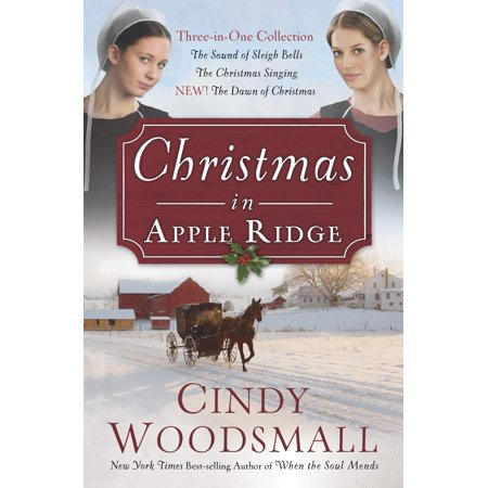 Christmas in Apple Ridge : Three-in-One Collection: The Sound of Sleigh Bells, The Christmas Singing, NEW! The Dawn of Christmas