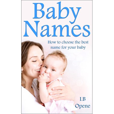Baby Names- How To Choose The Best Name For Your Baby -