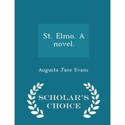 St. Elmo. a Novel. - Scholar's Choice Edition
