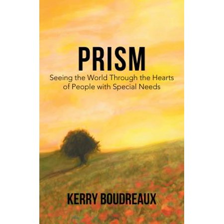 Prism Heart (Prism, Seeing the World Through the Hearts of People with Special Needs -)